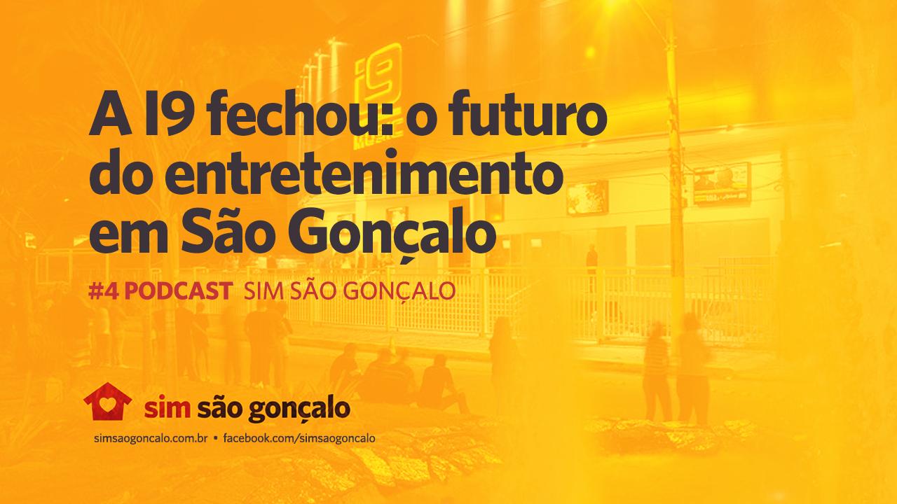 A I9 fechou: o futuro do entretenimento em São Gonçalo – #4 SIM São Gonçalo