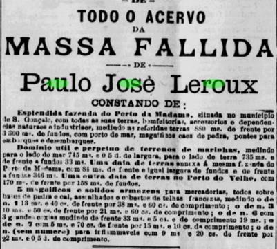 Todo o acervo da massa falida de Paulo José Leroux.